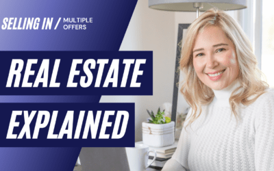 Real Estate Explained: Selling In Multiple Offers